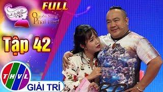 THVL | Quyền năng phái đẹp 2018 - Tập 42: Vợ chồng chênh nhau học vấn