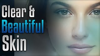Clear and Beautiful Skin - Help Make Your Skin Glow with Simply Hypnotic | acne relief | subliminal