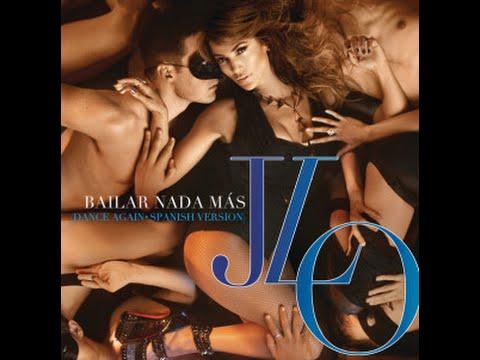 Jennifer Lopez - Bailar Nada (Dance Again)