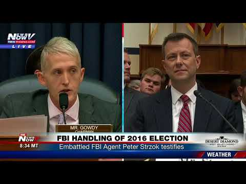 """""""TEXTBOOK BIAS"""" Blistering Opening Statement From Trey Gowdy On FBI Agent Peter Strzok"""