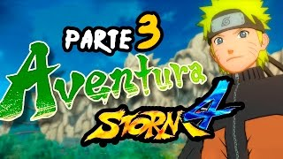 Aventura Completa Parte 3 NARUTO SHIPPUDEN Ultimate Ninja Storm 4 Latino