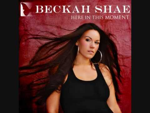 Beckah Shae~Here in this moment
