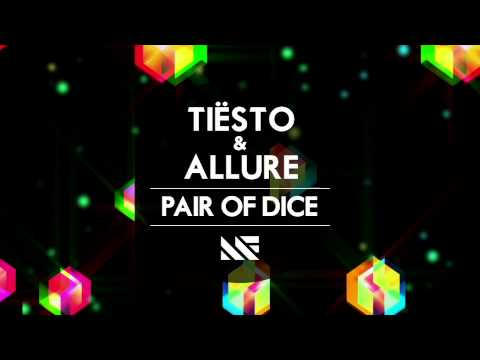 Tiësto & Allure - Pair Of Dice (Original Mix)