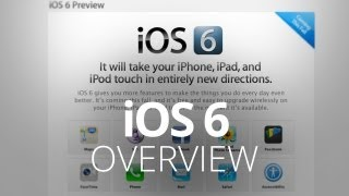 iOS 6 Tour - Worth the Wait?