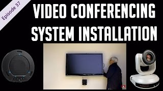 Video Conferencing Installation Tips - EP 37 - USB Conferencing Equipment