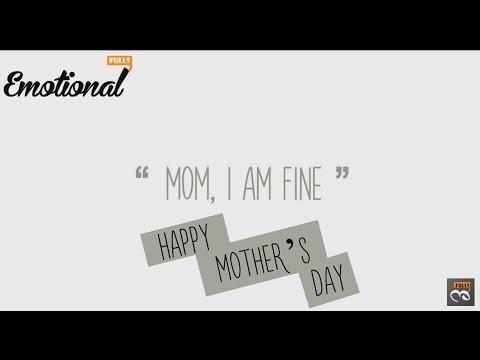 Mom, I 'm Fine || Happy Mother's Day || EmotionalFulls