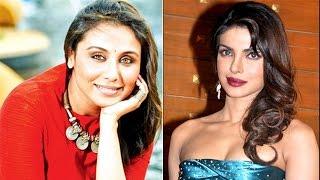 "Priyanka Chopra and Rani Mukerji hate the ""Women Oriented"" tag! | Bollywood News"