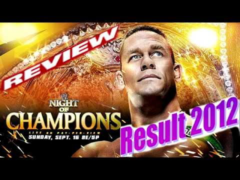 WWE Night Of Champions PPV Review/Results 9/16/12