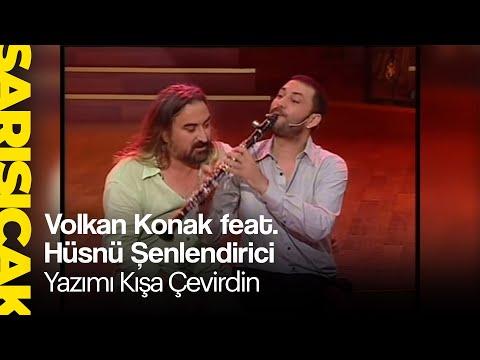 Volkan Konak feat. Hüsnü Şenlendirici - Yazımı Kışa Çevirdin (Sarı Sıcak)