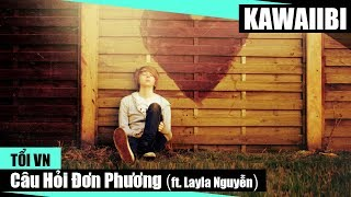 Câu Hỏi Đơn Phương - Tổi VN ft. Layla Nguyễn [ Video Lyrics ]
