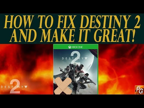 Destiny 2: How To Fix Destiny 2 And Make It Re playable! (Whats Wrong With Destiny 2?)