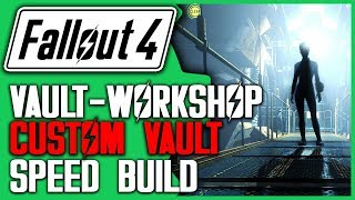 Making A Custom Vault - FALLOUT 4 SPEED BUILD