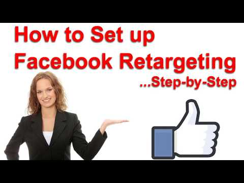 Facebook Re-Targeting:  How to Set Up a Facebook Re-Marketing Campaign
