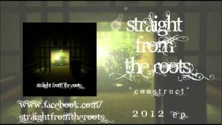 Watch Straight From The Roots Construct video