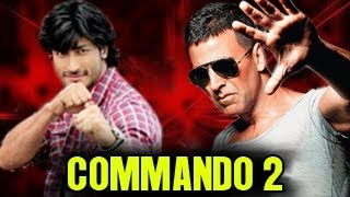 Commando - Akshay Kumar & Vidyut Jamwal in Commando 2