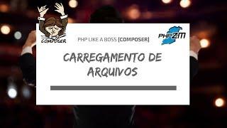 PHP Like a Boss [Composer] (Parte 6 de 13) - Carregamento de arquivos