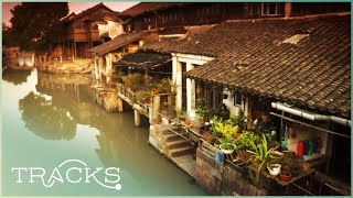 The Ancient Cities of Shanghai and Wuzhen: Everything You Didn't Know | China Revealed | TRACKS