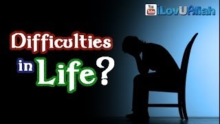 Difficulties In Life? *Watch This*| Mufti Menk