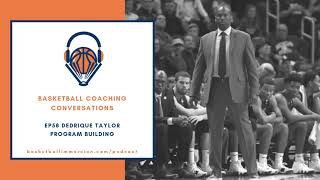 The Basketball Podcast: EP58 Dedrique Taylor