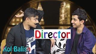 Talk show Logic- Director (ডিরেক্টর)   by Kol Balish