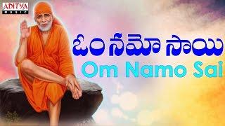 Popular Om Namo Sai Bhajans - Sai Baba Songs | Telugu Devotional | Kousalya | Adi Narayana Murthy