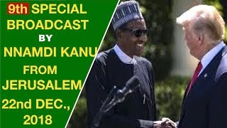 BIAFRA: 9th (22/12/18) Special Broadcast by Mazi Nnamdi Kanu from Jerusalem Israel