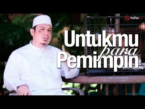Nasehat Islami: Untukmu Para Pemimpin - Ustadz Ahmad Zainuddin, Lc.