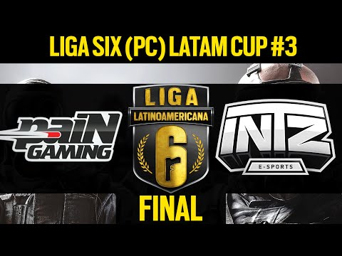 FINAL - paiN Gaming VS INTZ e-Sports - Liga Six PC LATAM Cup #3 - Rainbow Six Siege