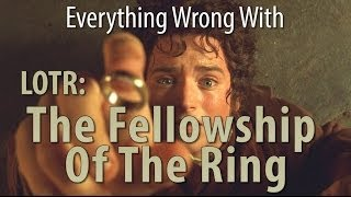 Everything Wrong With The Fellowship Of The Ring In 7 Minutes Or Less