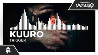 KUURO - Trigger [Monstercat Release]
