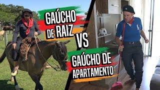 GAÚCHO RAIZ vs GAÚCHO DE APARTAMENTO