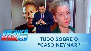 """Veja tudo o que se sabe sobre o """"Caso Neymar"""" até agora"""