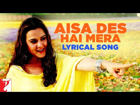 Lyrical: Aisa Des Hai Mera - Full Song With Lyrics - Veer-Zaara