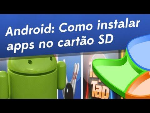 Android: como instalar apps direto no cartão SD [Dicas] - Baixaki