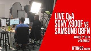 Live Q&A Sony X900F vs Samsung Q8FN - RTINGS.com