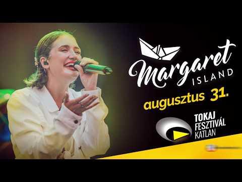 Margaret Island Koncert - Tokaj Fesztiválkatlan - 2019. augusztus 31.