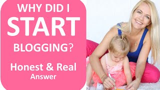 Why Did I Start Blogging - An Honest and Real Answer