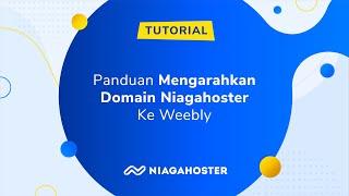 download lagu Panduan Mengarahkan Domain Niagahoster Ke Weebly - Niagahoster gratis