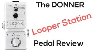 Donner Looper Station Guitar Pedal Review by Steve Stine