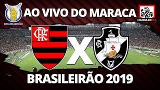 FLAMENGO X VASCO AO VIVO DO MARACA 34 RODADA BRASILEIRO 2019 NARRAO RUBRONEGRA