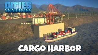 Cargo Harbor! - Cities Skylines Gameplay - EP 10