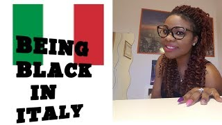 BEING BLACK   IN ITALY🇮🇹 (Racism, immigration, the people, and etc😱