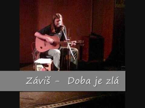 Záviš - Doba Je Zlá
