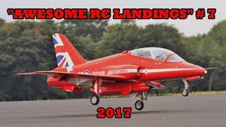 """""""AWESOME RC LANDINGS"""" SPORTS & FIGHTER JETS ETC LANDING # 7 - 2017"""