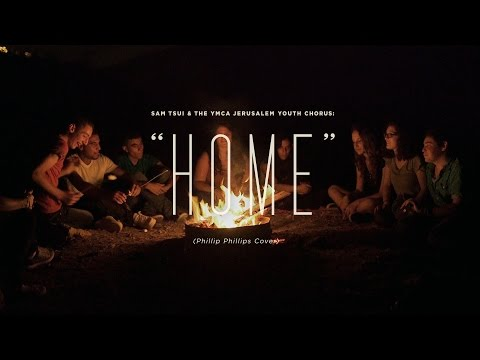 home (phillip Phillips) - Sam Tsui & The Ymca Jerusalem Youth Chorus video