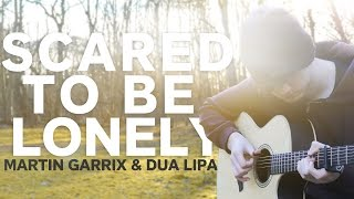 Download Lagu Scared to be Lonely - Martin Garrix & Dua Lipa - Fingerstyle Guitar Cover Gratis STAFABAND