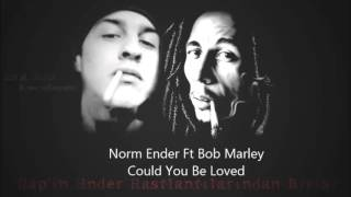 Norm Ender Ft Bob Marley - Could You Be Loved