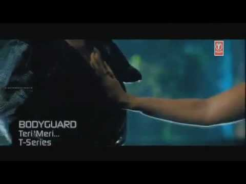 Teri Meri-full Original Video Song W lyrics On Screen-bodyguard 2011 Ft Salman Khan Kareena video