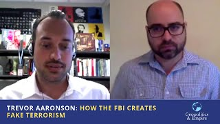 Video: How The FBI Creates Fake Terrorism - Trevor Aaronson