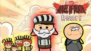 Trolley Tom: Angel of Death - Episode 6